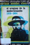 El Uruguay de la modernización 1876-1904
